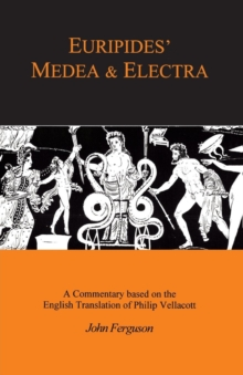 Image for Euripides Medea & Electra  : a commentary based on the English translation of Philip Vellacott