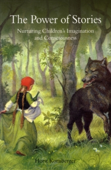 Image for The power of stories  : nurturing children's imagination and consciousness