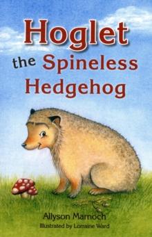 Image for Hoglet the spineless hedgehog