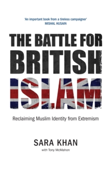 Image for The battle for British Islam  : reclaiming Muslim identity from extremism