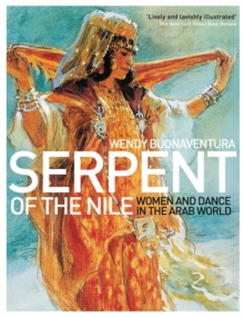 Image for Serpent of the Nile  : women and dance in the Arab world