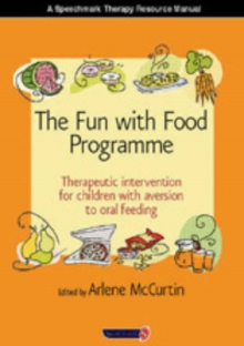 Image for The fun with food programme  : therapeutic intervention for children with aversion to oral feeding