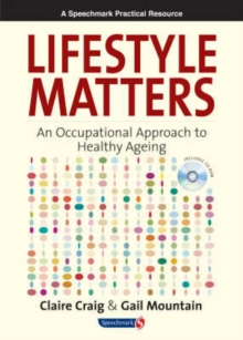 Image for Lifestyle matters  : an occupational approach to healthy ageing