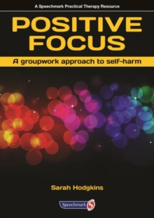 Image for Positive Focus : A Groupwork Approach to Self-Harm