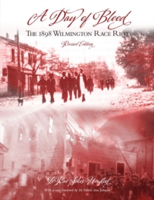 Image for A Day of Blood : The 1898 Wilmington Race Riot