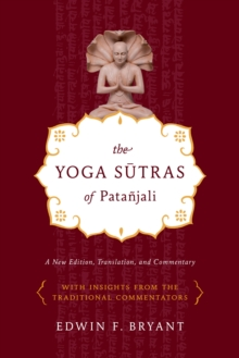 Image for The Yoga sutras of Pataänjali  : a new edition, translation, and commentary with insights from the traditional commentators