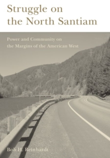 Image for Struggle on the North Santiam : Power and Community on the Margins of the American West
