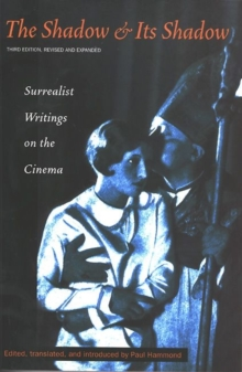 Image for The Shadow and its Shadow : Surrealist Writings on the Cinema
