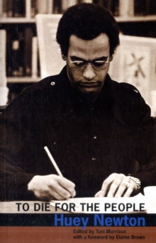 Image for To die for the people  : the writings of Huey P. Newton
