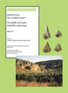 Image for Kebara Cave, Mt. Carmel, Israel, Part II : The Middle and Upper Paleolithic Archaeology