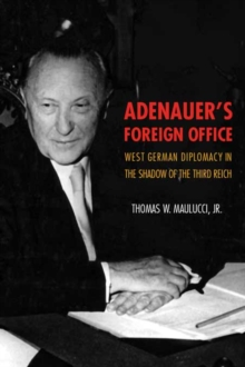 Image for Adenauer's foreign office  : West German diplomacy in the shadow of the Third Reich