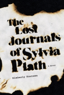Image for The Lost Journals of Sylvia Plath : A Novel