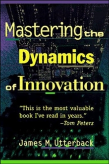 Image for Mastering the dynamics of innovation