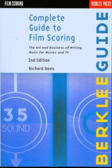Image for Complete guide to film scoring  : the art and business of writing music for movies and TV