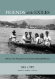Image for Friends and Exiles : A Memoir of the Nutmeg Isles and the Indonesian Nationalist Movement