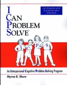 Image for I Can Problem Solve [ICPS], Intermediate Elementary Grades : An Interpersonal Cognitive Problem-Solving Program