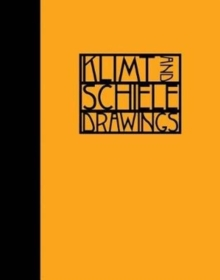 Image for Klimt and Schiele drawings  : from the Albertina Museum, Vienna