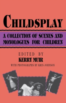 Image for Childsplay : A Collection of Scenes and Monologues for Children
