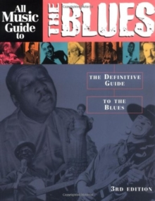 Image for All music guide to the blues  : the definitive guide to the blues