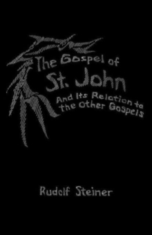 Image for The Gospel of St.John and its Relation to the Other Gospels