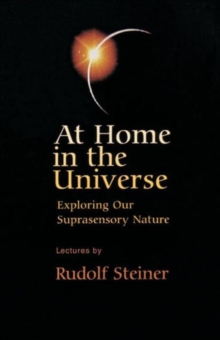 Image for At Home in the Universe : Exploring Our Suprasensory Nature