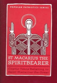 Image for St. Macarius The Spirit Bearer: Coptic Texts Relating To Saint Macarius The Great