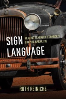 Image for Sign Language : Reading Flannery O'Connor's Graphic Narrative