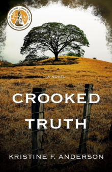 Crooked Truth : A Novel - Anderson, Kristine F.