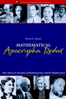 Image for Mathematical Apocrypha Redux : More Stories and Anecdotes of Mathematicians and the Mathematical