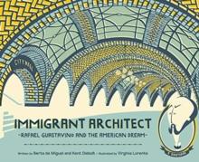 Image for Immigrant architect  : Rafael Guastavino and the American dream