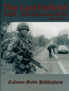 Image for The Last Enfield - SA80 : The Reluctant Rifle