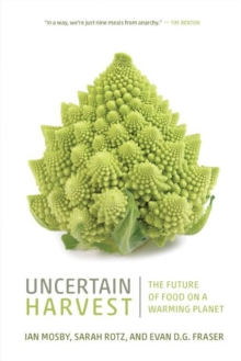 Image for Uncertain Harvest : The Future of Food on a Warming Planet
