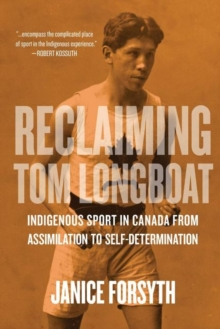 Image for Reclaiming Tom Longboat : Indigenous Self-Determination in Canadian Sport