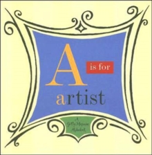 Image for A is for artist  : a Getty Museum alphabet