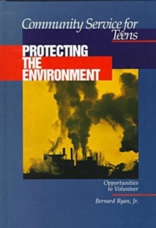 Image for Community Service for Teens: Protecting the Environment