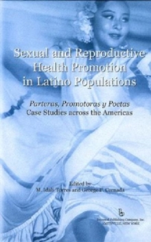 Image for Sexual and reproductive health promotion in Latino populations  : case studies across the Americas