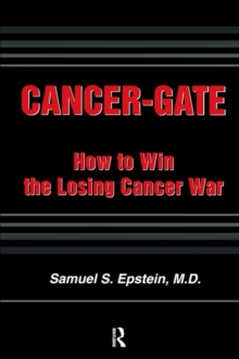 Image for Cancer-gate : How to Win the Losing Cancer War