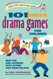 Image for 101 more drama games for children  : new fun and learning with acting and make-believe