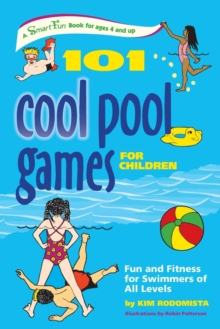 Image for 101 Pool Games for Children : Fun and Fitness for Swimmers of All Levels
