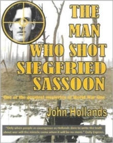 Image for The Man Who shot Siegfried Sassoon