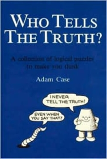 Image for Who Tells the Truth? : Collection of Logical Puzzles to Make You Think