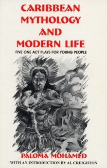 Image for Caribbean mythology and modern life  : five one act plays for young people