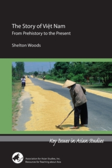 Image for The Story of Viet Nam - From Prehistory to the Present
