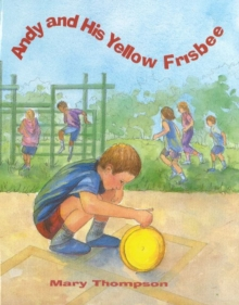 Andy & His Yellow Frisbee - Thompson, Mary