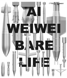 Image for Ai Weiwei - bare life