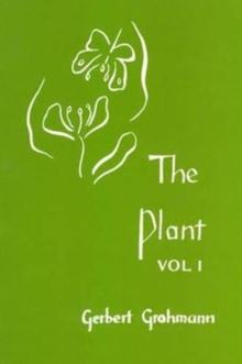 Image for The Plant : Volume I: A Guide to Understanding its Nature
