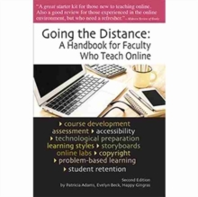 Image for Going the Distance : A Handbook for Faculty Who Teach Online
