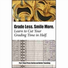 Image for Grade Less, Smile More : Learn to Cut your Grading Time in Half
