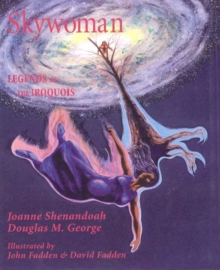 Image for Skywoman : Legends of the Iroquois