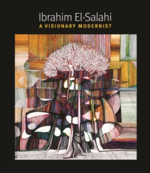 Image for Ibrahim El-Salahi : A Visionary Modernist